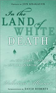 A book review for in the land of white death by valerian albanov