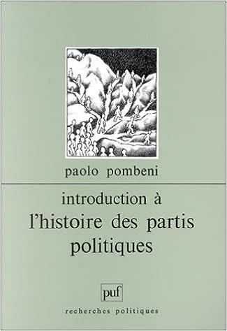 Introduction à l'histoire des partis politiques pdf, epub