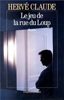 Le Jeu de la rue du Loup, Claude, Hervé