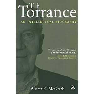 T. F. Torrance: An Intellectual Biography