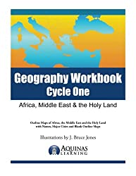 Geography Workbook, Cycle One: Africa, Middle East & the Holy Land: Outline Maps of Africa, the Middle East and the Holy Land with Names, Major Cities and Blank Outline Map (Volume 1)