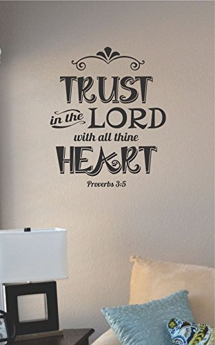 Trust in the Lord with All Thine Heart Vinyl Wall Art Decal Sticker ()