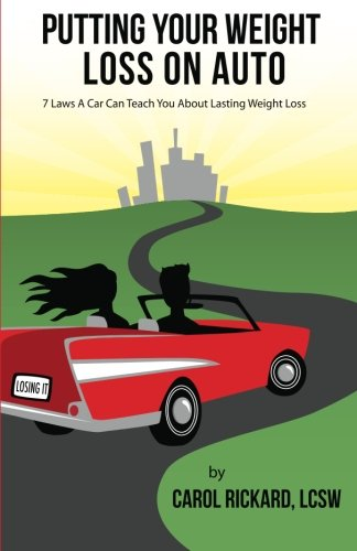 Read Online Putting Your Weight Loss on Auto: 7 Laws A Car Can Teach You About Lasting Weight Loss PDF