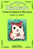 A Home for Hamtaro and Other Stories (The Adventures of Hamtaro, Vol. 1)