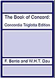 The Book of Concord - Concordia Triglotta Edition