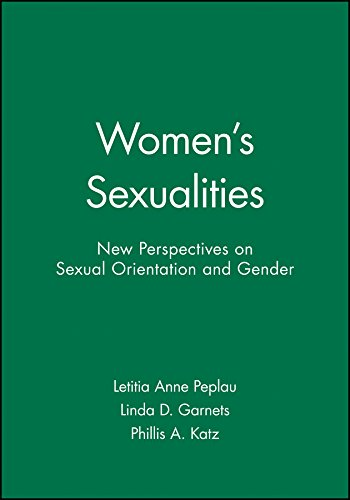Women's Sexualities: New Perspectives on Sexual Orientation and Gender (Journal of Social Issues)