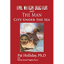 The Witchdoctor and the Man: City under the Sea