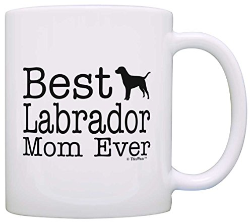 - Dog Lover Mug Best Labrador Lab Mom Ever Dog Puppy Supplies Gift Coffee Mug Tea Cup White