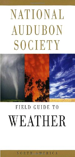 National Audubon Society Field Guide to North American Weather - Book  of the National Audubon Society Field Guides