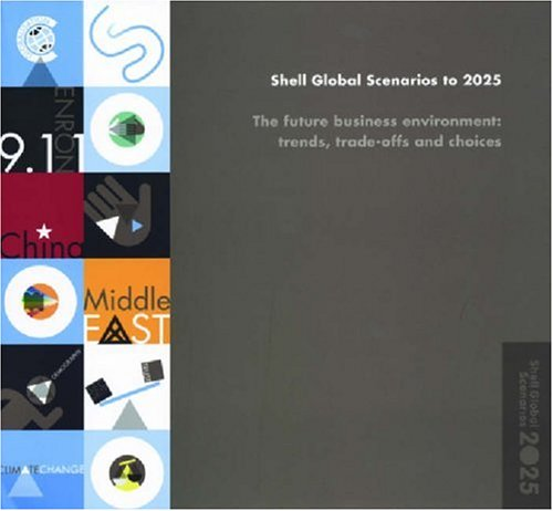 Shell Global Scenarios To 2025  Institute For International Economics Monograph Titles