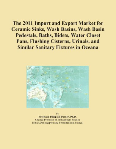 The 2011 Import and Export Market for Ceramic Sinks, Wash Basins, Wash Basin Pedestals, Baths, Bidets, Water Closet Pans, Flushing Cisterns, Urinals, and Similar Sanitary Fixtures in Oceana