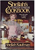 Sheilah's Fearless, Fussless Cookbook, Sheilah Kaufman, 0440081769