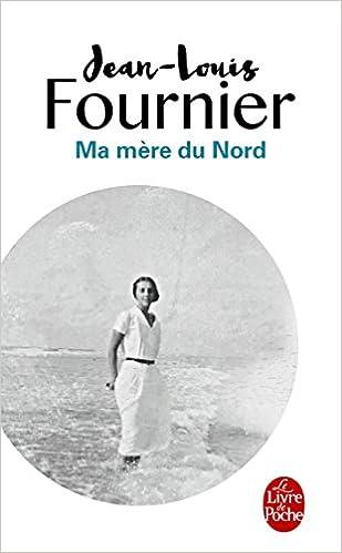 Ma Mère du Nord de Jean-Louis Fournier 2017