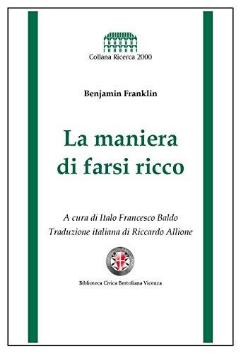Amazon Com La Maniera Di Farsi Ricco A Cura Di Italo Francesco