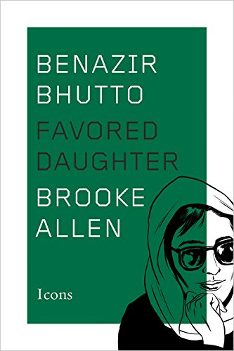 Image of Benazir Bhutto: Favored Daughter (Icons)