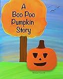 A Boo Poo Pumpkin Story: A Children's Halloween Story