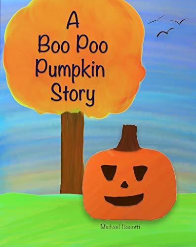 A Boo Poo Pumpkin Story: A Children's Halloween Story -
