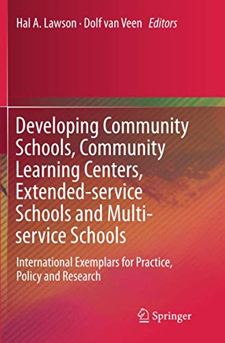 (Developing Community Schools, Community Learning Centers, Extended-service Schools and Multi-service Schools: International Exemplars for Practice, Policy and Research)