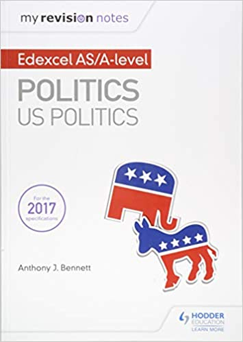 My Revision Notes: Edexcel AS/A-level Politics: US Politics