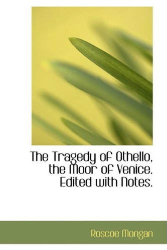 The Tragedy of Othello, the Moor of Venice. Edited with Notes pdf epub