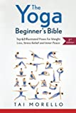 The Yoga Beginners Bible: Top 63 Illustrated Poses for Weight Loss, Stress Relief and Inner Peace