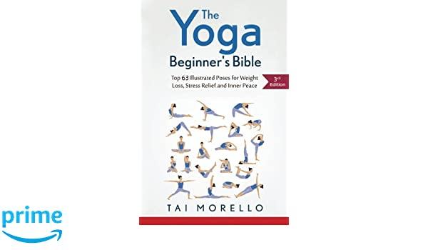 The Yoga Beginners Bible: Top 63 Illustrated Poses for ...