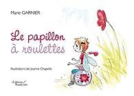 Le papillon à roulettes par Marie Garnier
