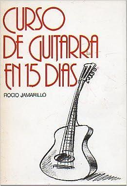 Curso de guitarra en 15 días: Amazon.es: Rocío Jamarillo: Libros