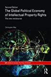 The Global Political Economy of Intellectual Property Rights : The New Enclosures, May, Christopher, 0415427525