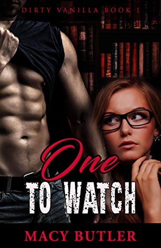 One To Watch: Dirty Vanilla Series Book 1