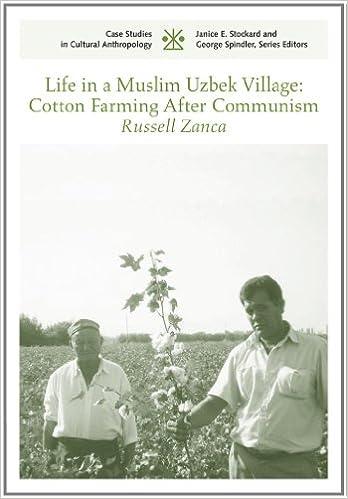 Life in a Muslim Uzbek Village: Cotton Farming After