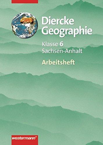 Diercke Geographie Ausgabe 2003 für Gymnasien in Sachsen-Anhalt: Arbeitsheft 6