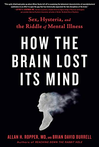 How the Brain Lost Its Mind: Sex, Hysteria, and the Riddle of Mental Illness - http://medicalbooks.filipinodoctors.org