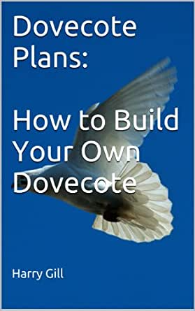 Dovecote Plans How To Build Your Own Dovecote Ebook