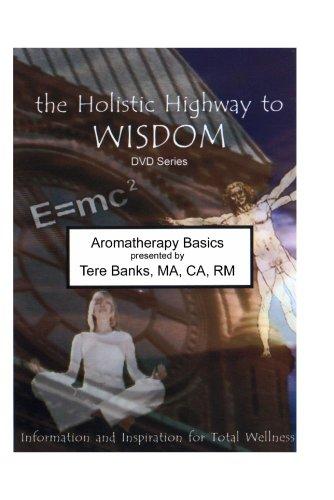 Aromatherapy Wisdom (Aromatherapy Basics)