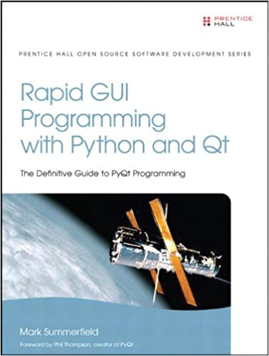 Rapid GUI Programming with Python and Qt: The Definitive