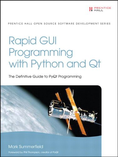 Download Rapid GUI Programming with Python and Qt: The Definitive Guide to PyQt Programming (Prentice Hall Open Source Software Development Series) Pdf