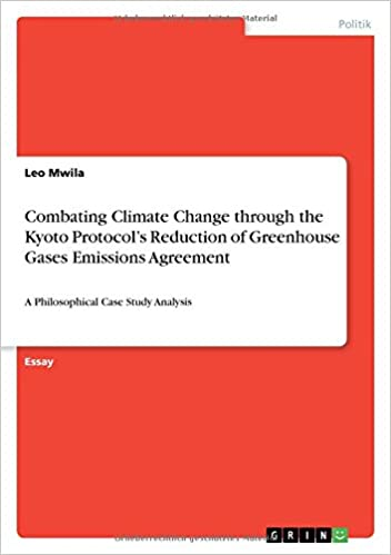 Proposal Argument Essay Examples Combating Climate Change Through The Kyoto Protocols Reduction Of  Greenhouse Gases Emissions Agreement German Edition Leo Mwila    Top English Essays also Persuasive Essay Examples For High School Combating Climate Change Through The Kyoto Protocols Reduction Of  What Is A Thesis For An Essay