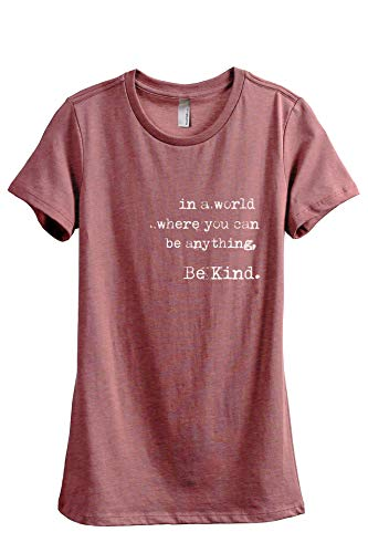 Buddha Tee Shirts - Thread Tank in A World Where You Can Be Anything Be Kind Women's Fashion Relaxed T-Shirt Tee Heather Rouge Medium