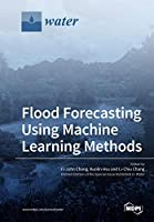 Flood Forecasting Using Machine Learning Methods Front Cover
