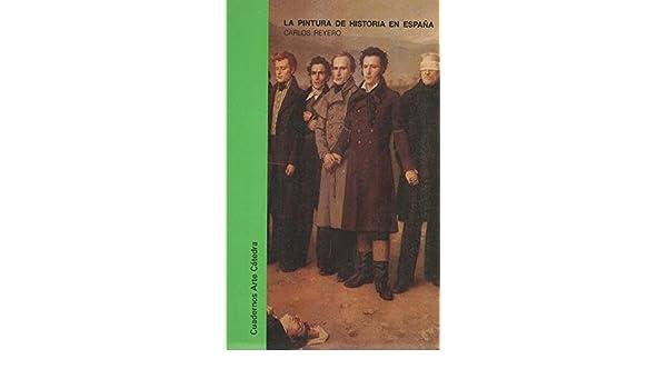 La pintura de historia en España: Amazon.es: Carlos Reyero ...