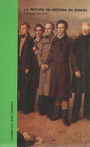 La pintura de historia en España: Amazon.es: Carlos Reyero, Cátedra: Libros