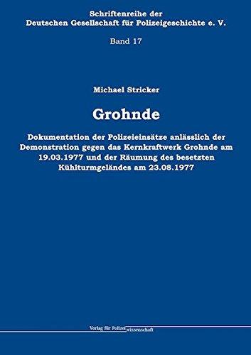 grohnde-dokumentation-der-polizeieinstze-anlsslich-der-demonstration-gegen-das-kernkraftwerk-grohnde-am-19-03-1977-und-der-rumung-des-besetzten-khlturmgelndes-am-23-08-1977