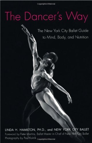 The Dancer's Way: The New York City Ballet Guide to Mind, Body, and Nutrition 1st (first) Edition by Hamilton, Linda H., New York City Ballet published by St. Martin's Griffin (2008)