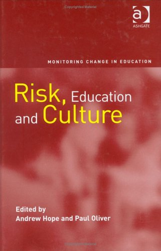 Risk, Education And Culture (MONITORING CHANGE IN EDUCATION) pdf epub