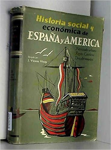 Historia de España y América. Dirigida por J. Vicens Vives. Tomo II: Patricia...: Amazon.es: SOBREQUES VIDAL, Santiago y Guillermo CESPEDES DEL CASTILLO.-: Libros