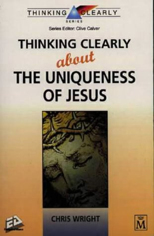 Thinking Clearly About the Uniqueness of Jesus