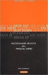 Dictionnaire sélectif des phrasal verbs - Avec exercices