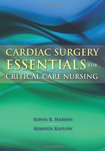 Cardiac Surgery Essentials for Critical Care Nursing (Hardin, Cardiac Surgery Essentials for Critical Care Nursing) by Jones & Bartlett Learning