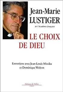 Le choix de Dieu par Lustiger
